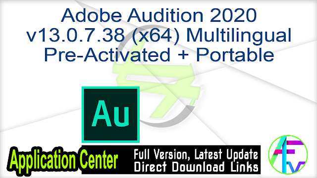 Adobe Audition 2020 v13.0.7.38 (x64) Multilingual Pre-Activated + Portable