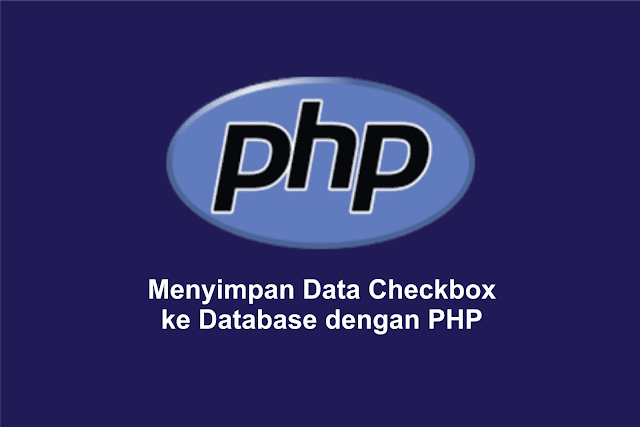 Menyimpan Data Checkbox ke Database dengan PHP