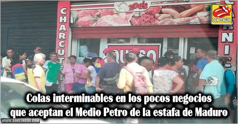 Colas interminables en los pocos negocios que aceptan el Medio Petro de la estafa de Maduro