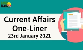Current Affairs One-Liner: 23rd January 2021