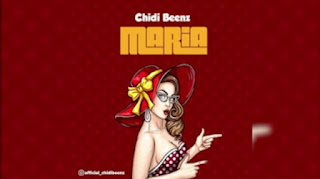 Audio | Chidi Beenz – Maria | Download Mp3