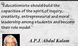 """Educationists should build the capacities of the spirit of inquiry, creativity, entrepreneurial and moral leadership among students and become their role model"""