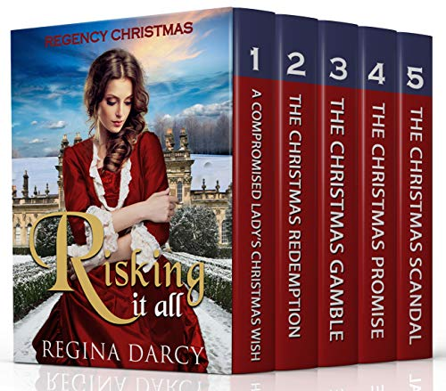 Regency Christmas Box Set: Risking it all by Regina Darcy