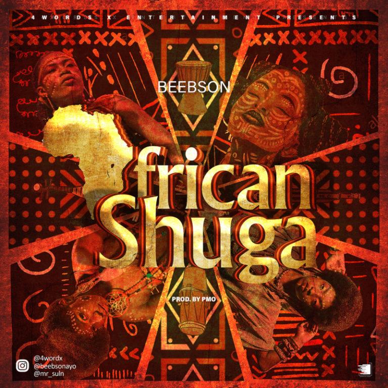 "4WORDX Entertainment Presents; Beebson – ""African Shuga"" #Arewapublisize"