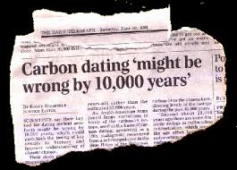 Radioactive carbon dating inaccurately