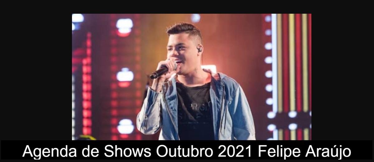 Agenda de Shows Outubro 2021 Felipe Araujo - Próximo Show