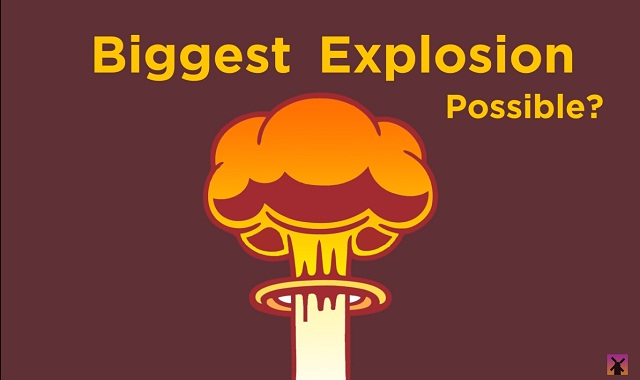 What's the Biggest Explosion We Could Possibly Create?