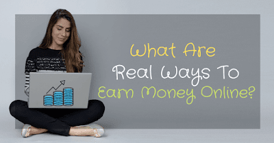 What Are Real Ways To Earn Money Online?