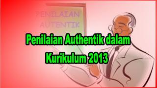 Penilaian Authentik dalam Kurikulum 2013