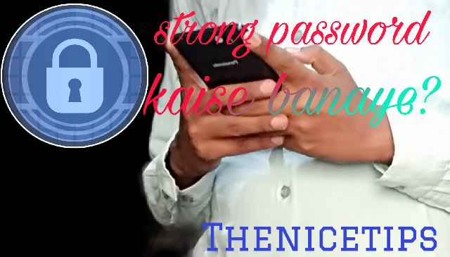 Strong password kaise bnaye