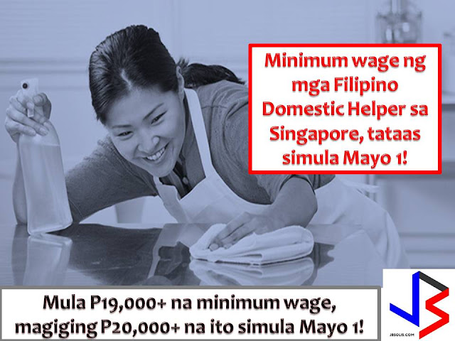 "Filipino Domestic Helpers (FDH) in Singapore has an another reason to celebrate this coming May 1.  Aside from the Labor Day, FDH in the said country will get their salary increase. As of the moment, the minimum salary for domestic workers from the Philippines in Singapore is S$550 (P19,400) and it will be raised to S$570 (P20,100).  According to Philippine Labour Attache Ramon Pastrana, the increase is due to the ""fluctuation of exchange rates of the USD"" in relation to the Singapore dollar."