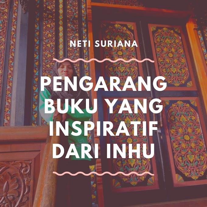 Neti Suriana, Pengarang Buku yang Inspiratif dari INHU