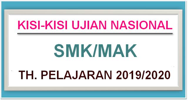 KISI-KISI UJIAN NASIONAL JENJANG SMK /MAK TAHUN 2019/2020