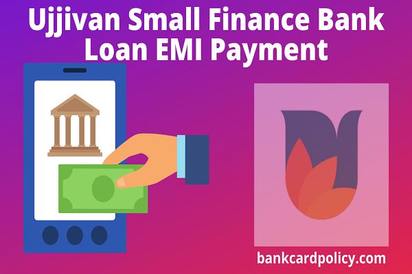 Ujjivan Small Finance Bank Loan EMI Payment