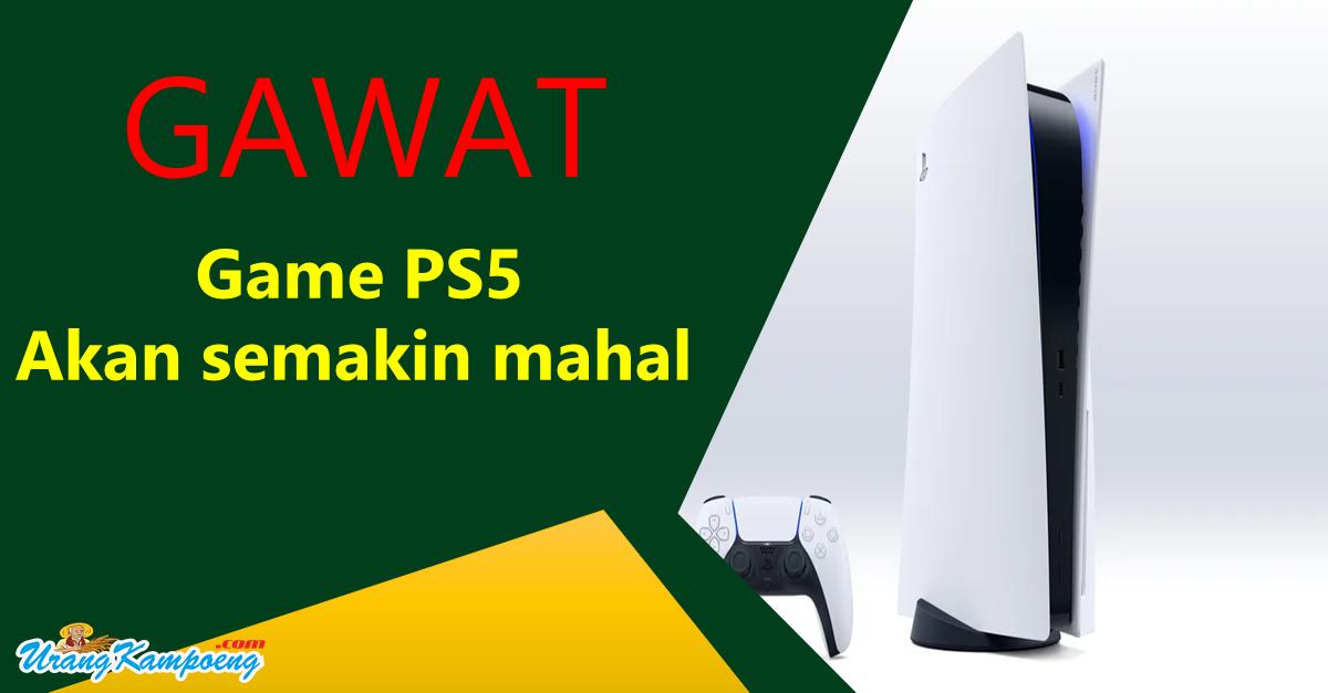 Game PS5 Bakal Semakin Mahal
