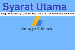 Syarat-syarat Blog Atau Website Layak Untuk Berpartisipasi Dalam Google Adsense
