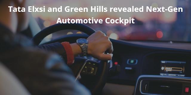 Tata Elxsi and Green Hills revealed Next-Gen Automotive Cockpit