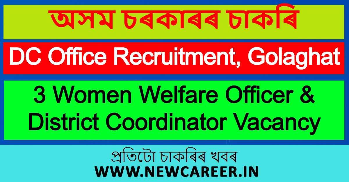 DC Office Recruitment 2020, Golaghat : Apply For 3 Women Welfare Officer & District Coordinator Vacancy