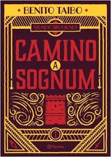 """Reseña: """"Camino a Sognum"""" - Benito Taibo"""