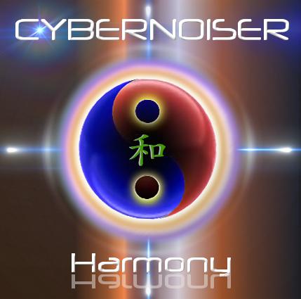 Cybernoiser - album Harmony