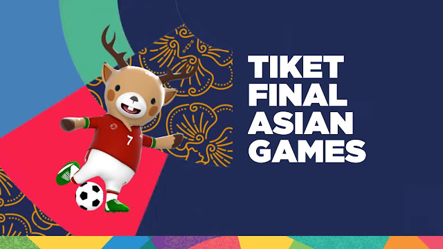 Gambar harga tiket final asian games 2018 sepakbola putra
