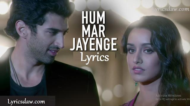 Hum Mar Jayenge Lyric
