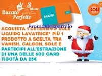 Logo Concorso ''Bucato perfetto Tigotà'': vinci 600 card da 25€