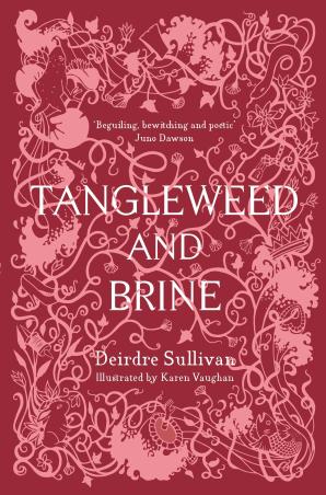 Tangleweed & Brine by Deirdre Sullivan