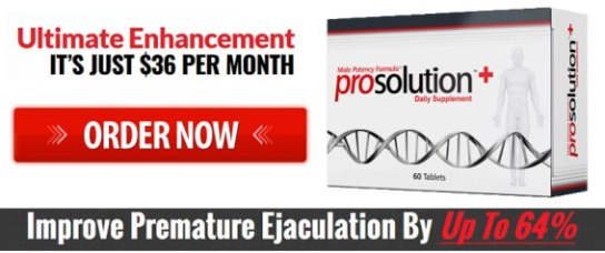 ProSolution Plus Helps Guys With Premature Ejaculation