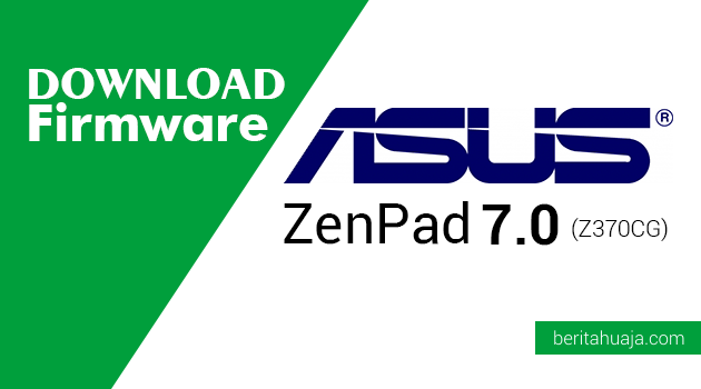 Download Firmware ASUS ZenPad 7.0 (Z370CG)