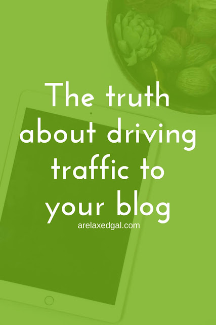 The truth about increasing blog traffic | arelaxedgal.com