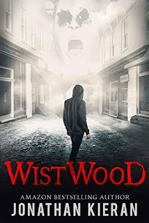 Wistwood: A dark supernatural thriller by Jonathan Kieran