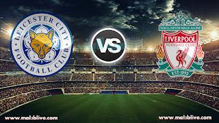 مشاهدة مباراة ليفربول وليستر سيتي Liverpool vs Leicester city بث مباشر بتاريخ 30-12-2017 الدوري الانجليزي