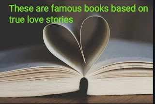 These are famous books based on true love stories