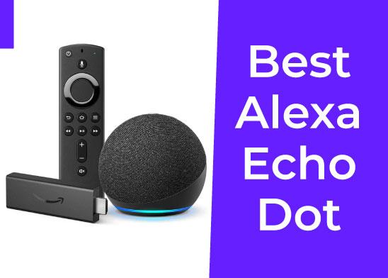Best Alexa Echo Dot to Buy - Review