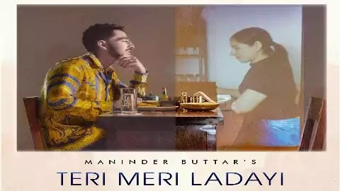 Teri Meri Ladayi Lyrics - Maninder Buttar, Akasa | Latest Punjabi Song