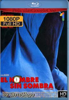 El Hombre Sin Sombra [2000] [1080p BRrip] [Latino-Inglés] [GoogleDrive] RafagaHD