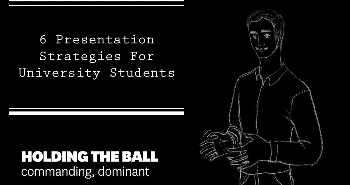 6 Presentation Strategies For University Students