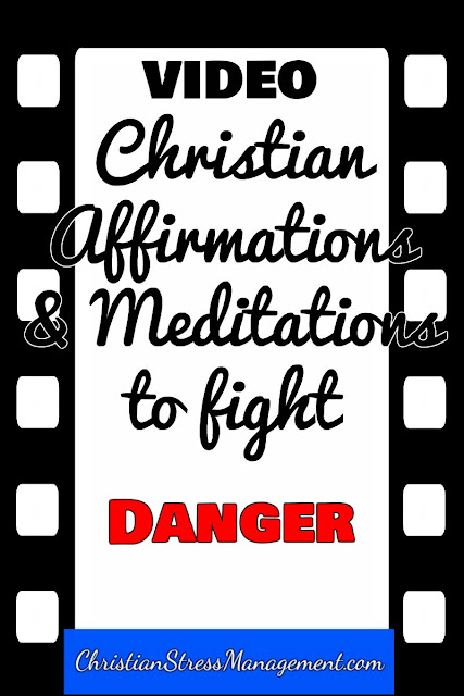 Christian affirmations and meditations to fight danger