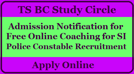 TS BC Study Circle Admission Notification for free online coaching for  SI Police Constable Recruitment 2020-21.