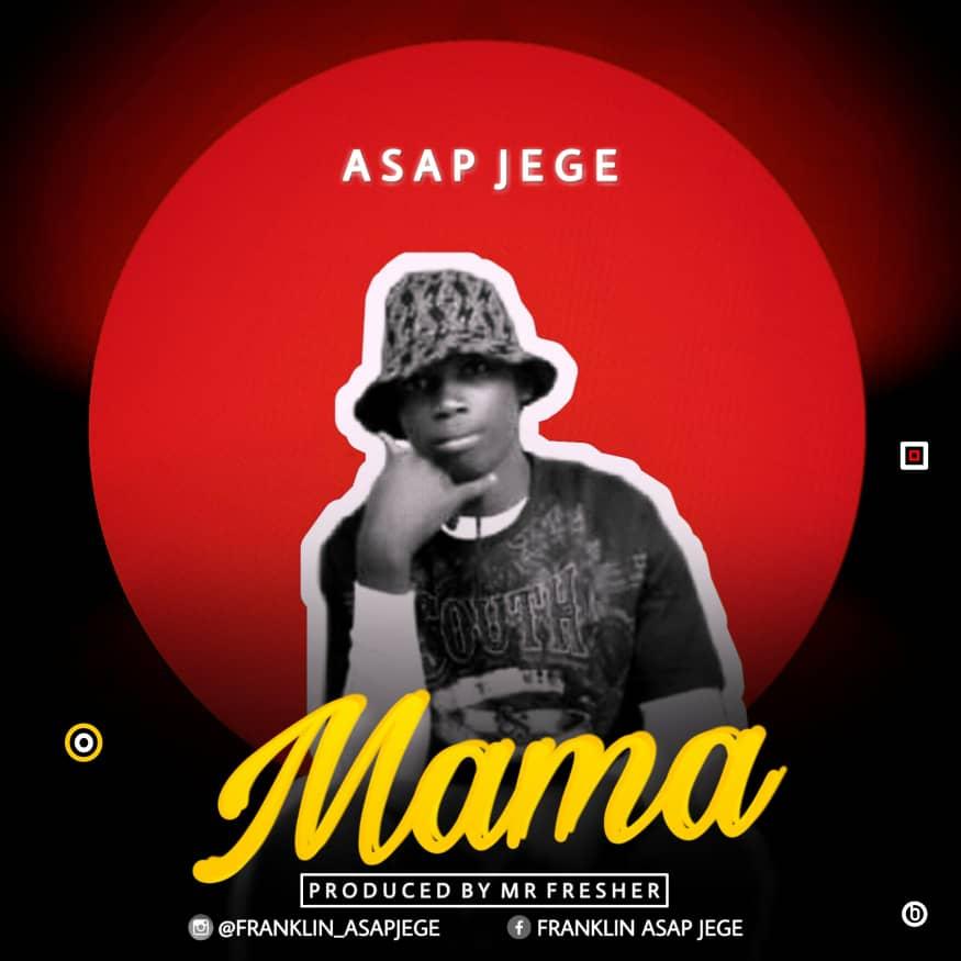 Music] Asap Jege - Mama (prod. Mr. Fresher) #Arewapublisize