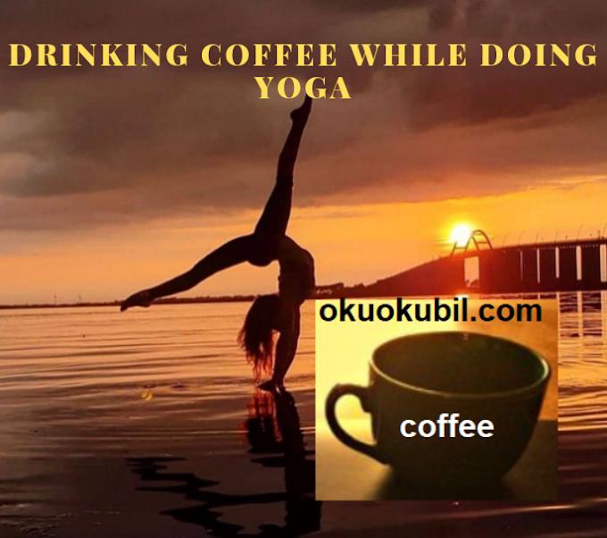 Yogadan Önce Kahve İçmek Sorun Olur Mu?
