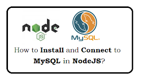 How to install and Connect to MySQL in NodeJS?