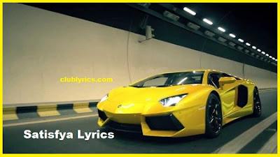 Satisfya Lyrics