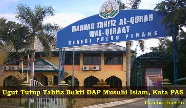 Ugut Tutup Tahfiz Bukti DAP Musuhi Islam, Kata PAS
