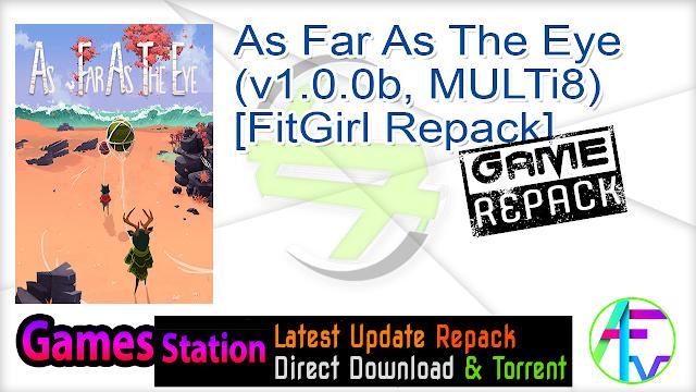 As Far As The Eye (v1.0.0b, MULTi8) [FitGirl Repack]