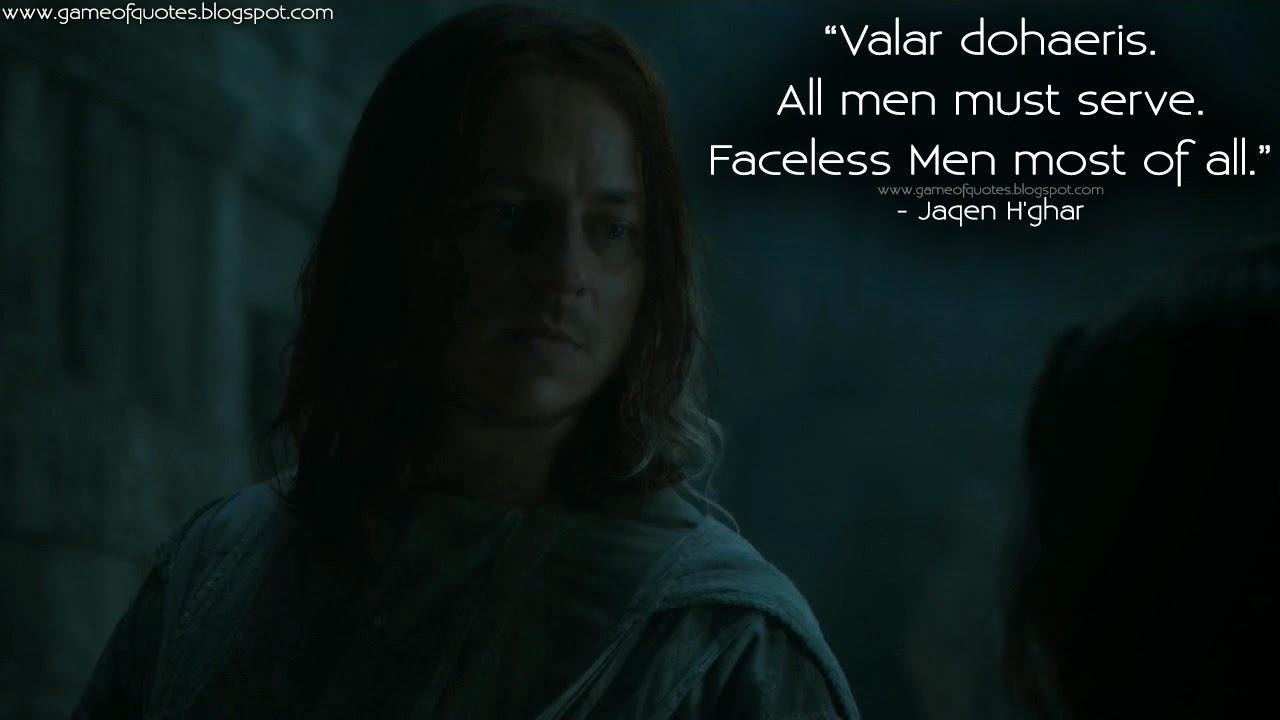 valar dohaeris all men must serve faceless men most of all game