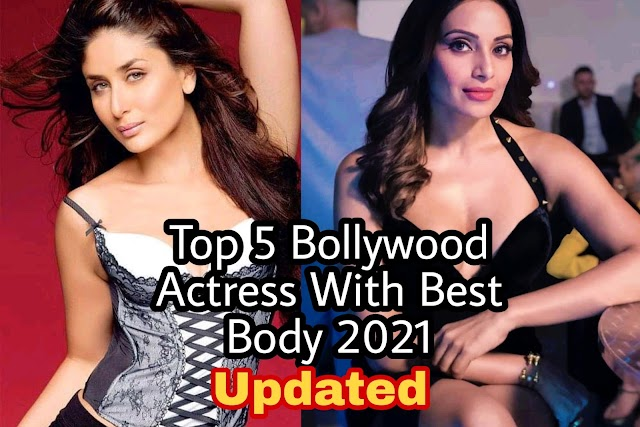 Top 5 Bollywood Actress With Best Body 2021 Updated