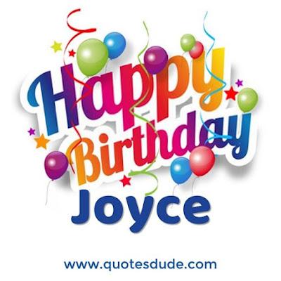 Joyce! Wish you a very happy birthday.