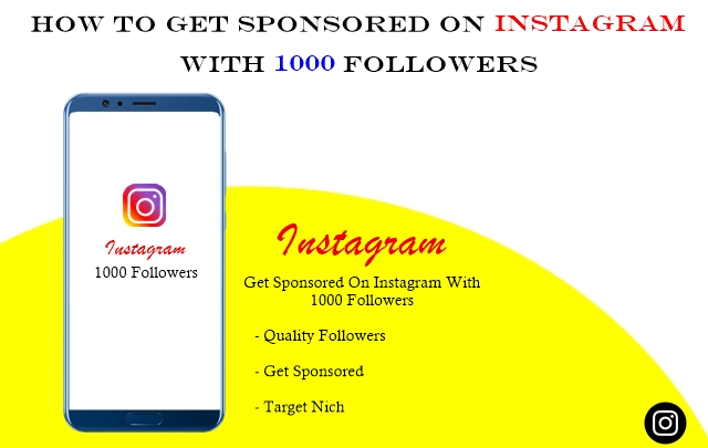 How to Get Sponsored on Instagram with 1000 Followers